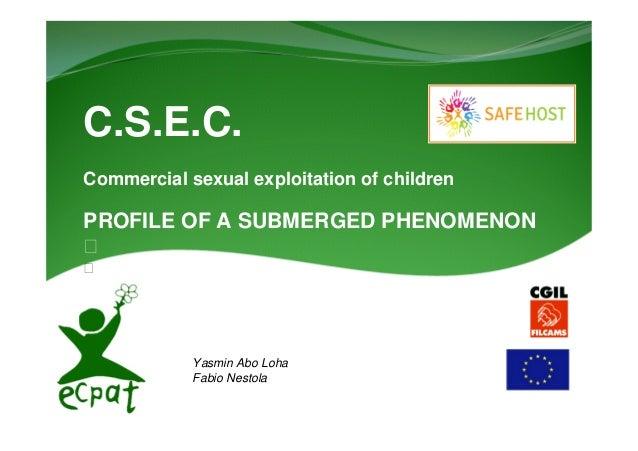 C.S.E.C.Commercial sexual exploitation of childrenPROFILE OF A SUBMERGED PHENOMENONYasmin Abo LohaFabio Nestola