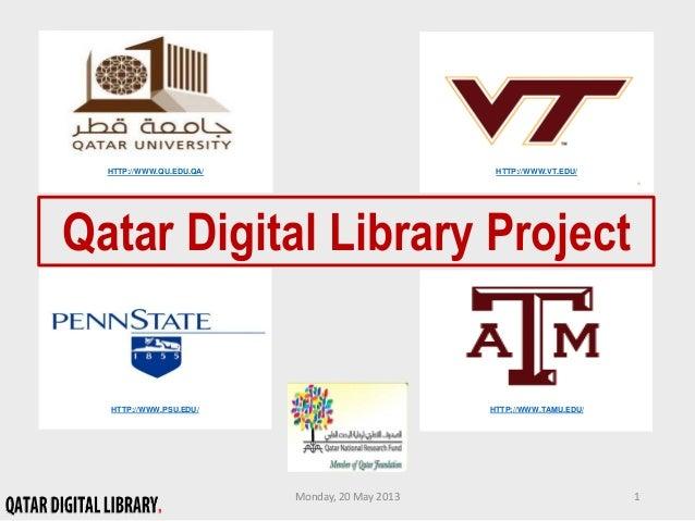 HTTP://WWW.TAMU.EDU/HTTP://WWW.PSU.EDU/HTTP://WWW.QU.EDU.QA/ HTTP://WWW.VT.EDU/Qatar Digital Library ProjectMonday, 20 May...