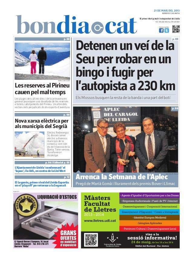Tel.: 973 260 065 Fax: 973 261 067El primer diari gratuït i independent de LleidaVisita'ns també a:21 DE MAIG DEL 2013Lesr...