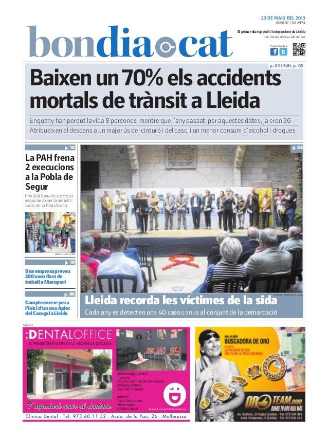 Tel.: 973 260 065 Fax: 973 261 067El primer diari gratuït i independent de LleidaVisita'ns també a:23 DE MAIG DEL 2013Baix...