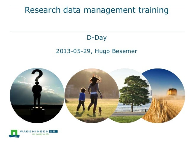 Research data management trainingD-Day2013-05-29, Hugo Besemer