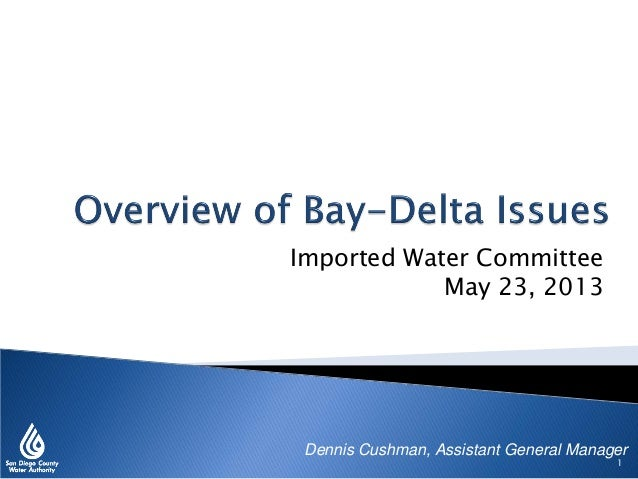 Imported Water Committee May 23, 2013 Dennis Cushman, Assistant General Manager 1