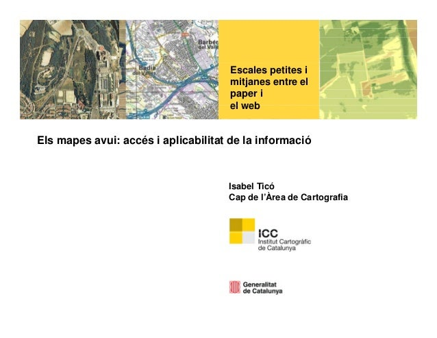 Escales petites imitjanes entre elpaper iel webel webEls mapes avui: accés i aplicabilitat de la informacióIsabel TicóCap ...