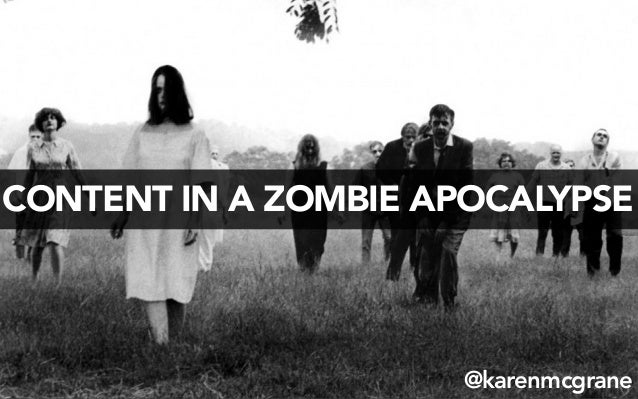 Content in a Zombie Apocalypse