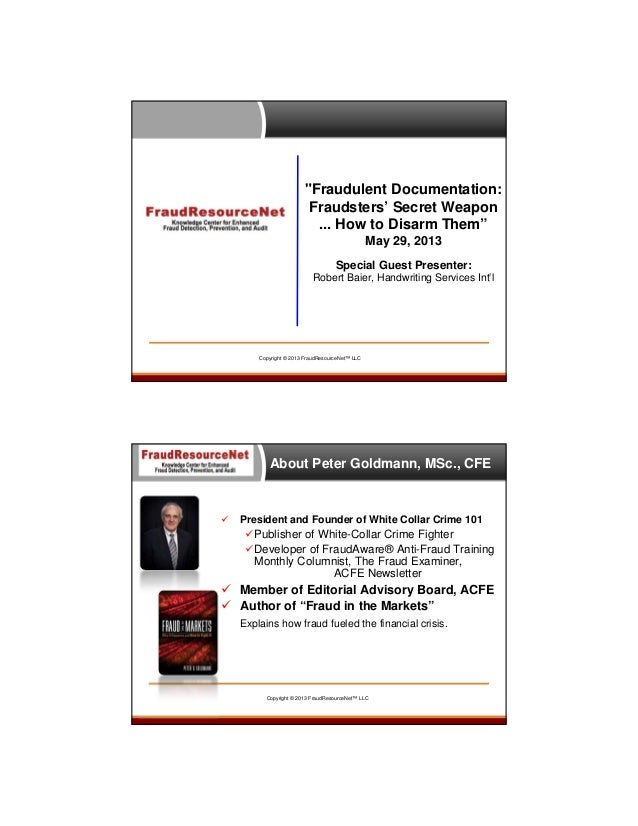 """""""Fraudulent Documentation: Fraudsters' Secret Weapon ... How to Disarm Them"""" May 29, 2013 Special Guest Presenter: Robert ..."""