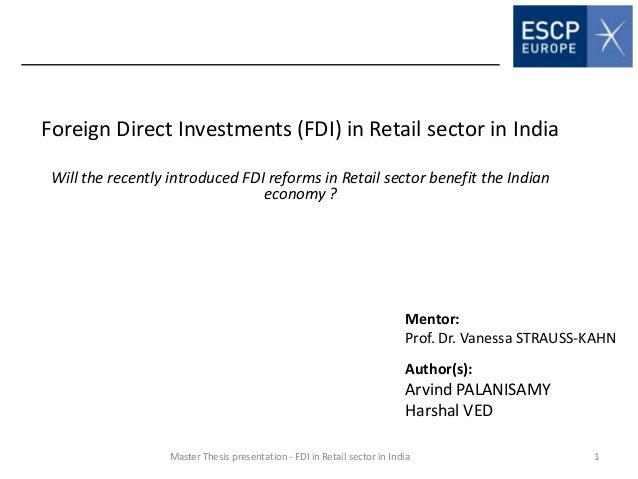 Foreign Direct Investments (FDI) in Retail sector in India Will the recently introduced FDI reforms in Retail sector benef...