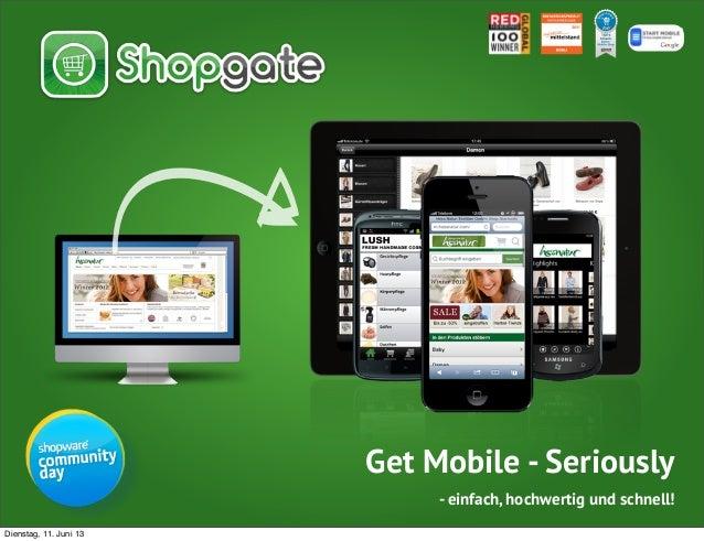 Get Mobile - Seriously- einfach, hochwertig und schnell!Dienstag, 11. Juni 13