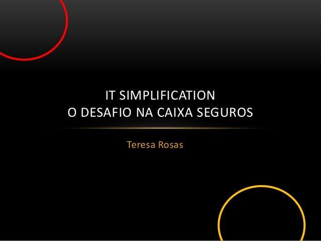 201305 IT Simplification Caixa Seguros