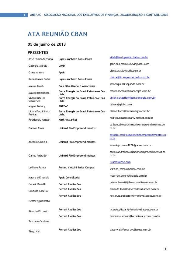 1 1 ANEFAC - ASSOCIAÇÃO NACIONAL DOS EXECUTIVOS DE FINANÇAS, ADMINISTRAÇÃO E CONTABILIDADE ATA REUNIÃO CBAN 05 de junho de...