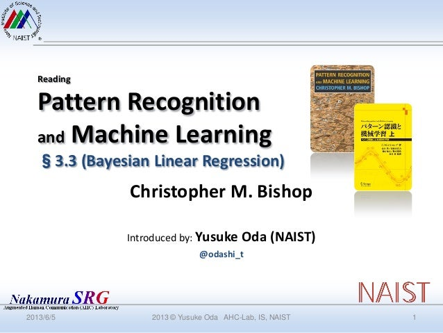 ReadingPattern Recognitionand Machine Learning§3.3 (Bayesian Linear Regression)Christopher M. BishopIntroduced by: Yusuke ...