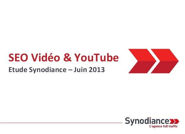 SEO Vidéo & YouTubeEtude Synodiance – Juin 2013