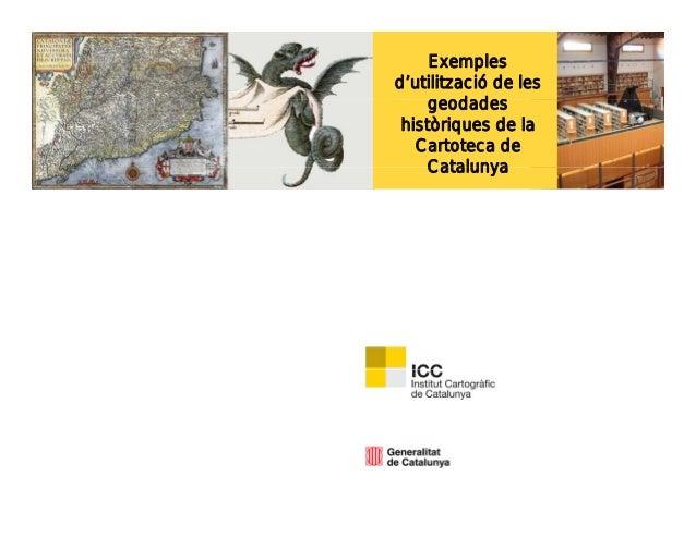 Exemples d'utilització de les geodades històriques