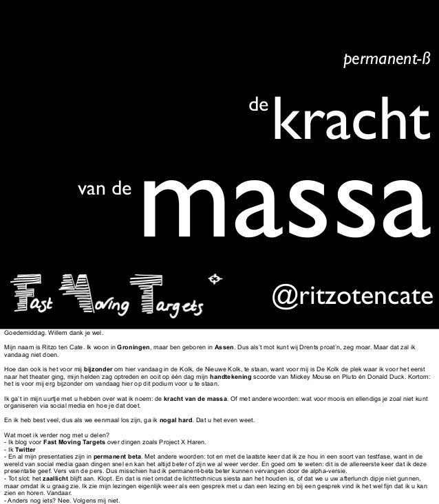 @ritzotencatedekrachtvan demassapermanent-ßGoedemiddag. Willem dank je wel.Mijn naam is Ritzo ten Cate. Ik woon in Groning...