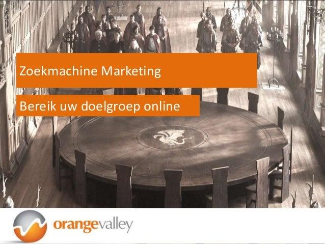 Bereik uw doelgroep onlineZoekmachine Marketing