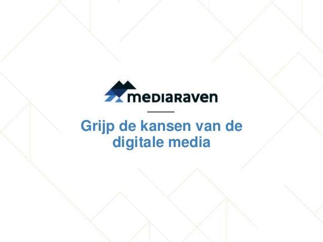 Grijp de kansen van dedigitale media