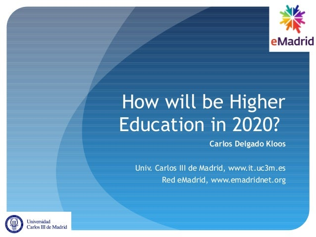 2013 06 13 (uc3m) emadrid cdk how will be higher education