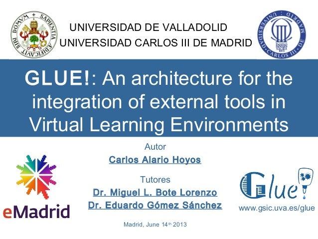 2013 06 14 (uc3m) emadrid calario uva glue architecture integration external tools virtual learning environment