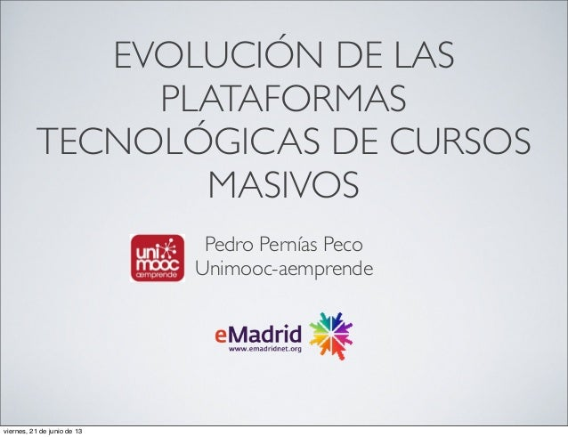 2013 06 14 (uc3m) emadrid ppernias ua mesa redonda plataformas tecnologicas cursos masivos