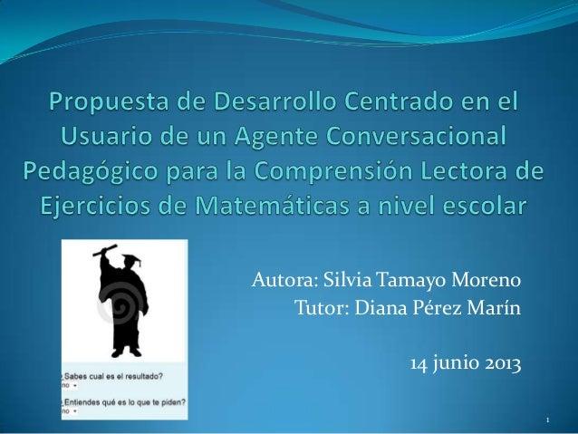 Autora: Silvia Tamayo MorenoTutor: Diana Pérez Marín14 junio 20131