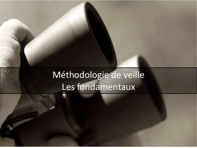 Le cycle de la veille  Méthodologie de veille Les fondamentaux