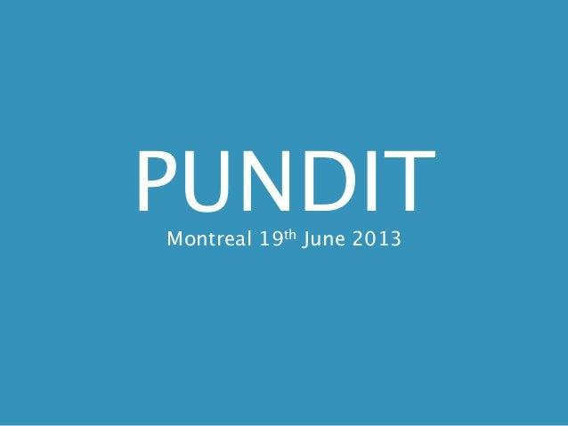 PUNDITMontreal 19th June 2013