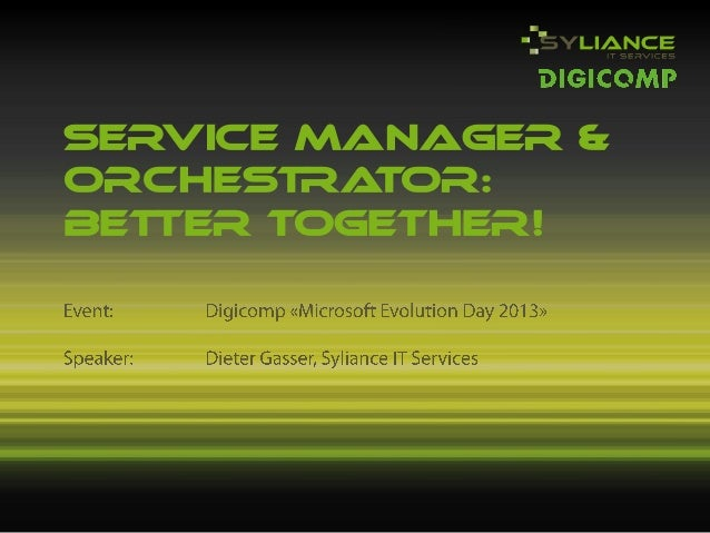 SERVICE MANAGER &ORCHESTRATOR:BETTER TOGETHER!
