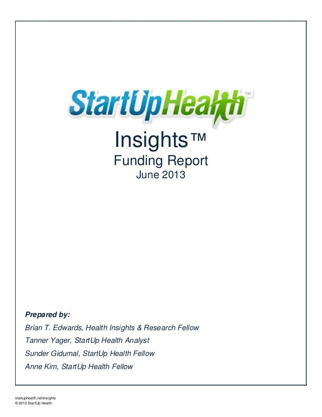 Prepared by: Brian T. Edwards, Health Insights & Research Fellow Tanner Yager, StartUp Health Analyst Sunder Gidumal, Star...