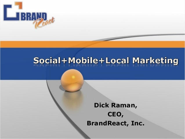 Dick Raman, CEO, BrandReact, Inc.