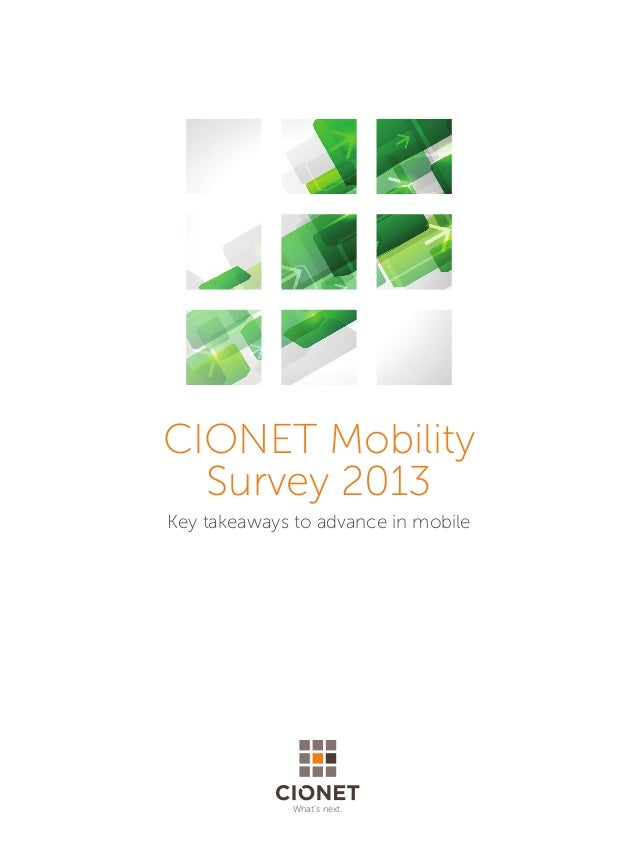 What's next.CIONET MobilitySurvey 2013Key takeaways to advance in mobile