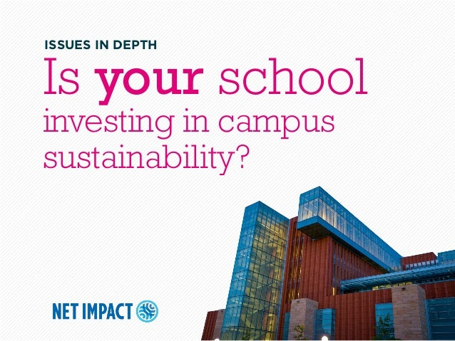 Is your schoolinvesting in campussustainability?ISSUES IN DEPTH