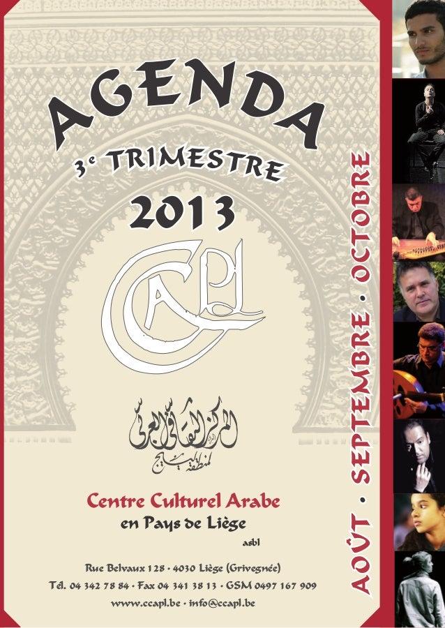 Centre Culturel Arabe en Pays de Liège asbl Agenda Rue Belvaux 128 • 4030 Liège (Grivegnée) Tél. 04 342 78 84 • Fax 04 341...