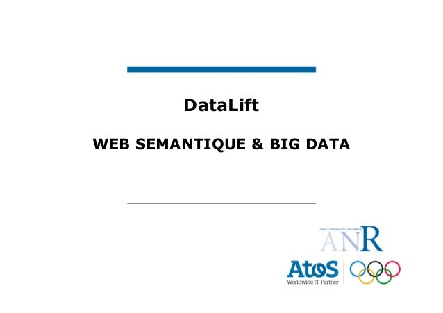 DataLift WEB SEMANTIQUE & BIG DATA