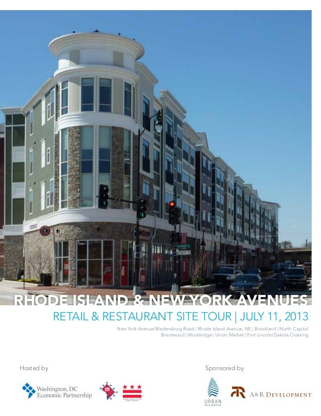 Hosted by Sponsored by Vincent C. Gray, Mayor Rhode Island & New York Avenues Retail & Restaurant Site Tour | July 11, 201...