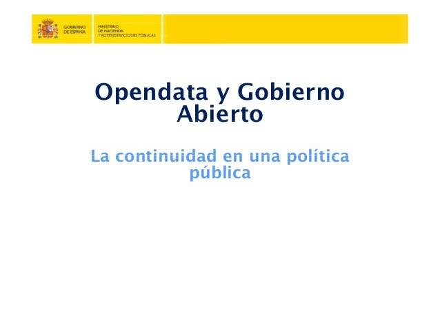 O d G biOpendata y Gobierno AbiertoAbierto La continuidad en una políticaLa continuidad en una política pública