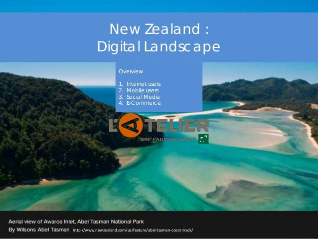 New Zealand : Digital Landscape Overview 1. Internet users 2. Mobile users 3. Social Media 4. E-Commerce http://www.newzea...