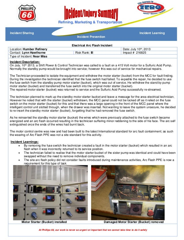 Electrical Arc Flash Incident Location: Humber Refinery Date: July 10th, 2013 Contact: Lynn Hawthorne Risk Rank: III Impac...