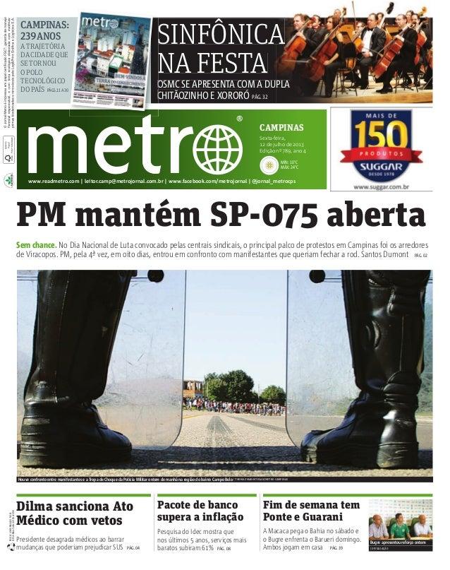 MÍN: 10°C MÁX: 24°C www.readmetro.com   leitor.camp@metrojornal.com.br   www.facebook.com/metrojornal   @jornal_metrocps C...