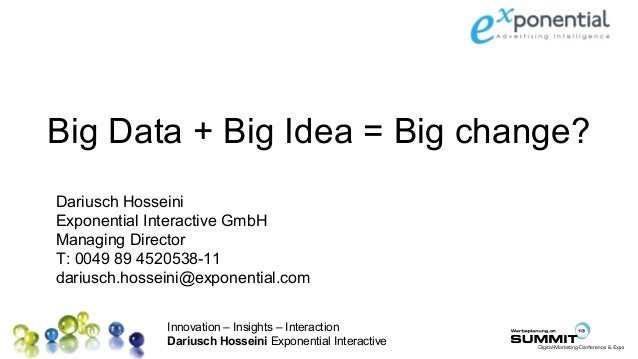 20130712 Big Data + Big Idea = Big Change exponential Dariusch Hosseini