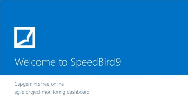Welcome to SpeedBird9. Capgemini's free online agile project monitoring dashboard.