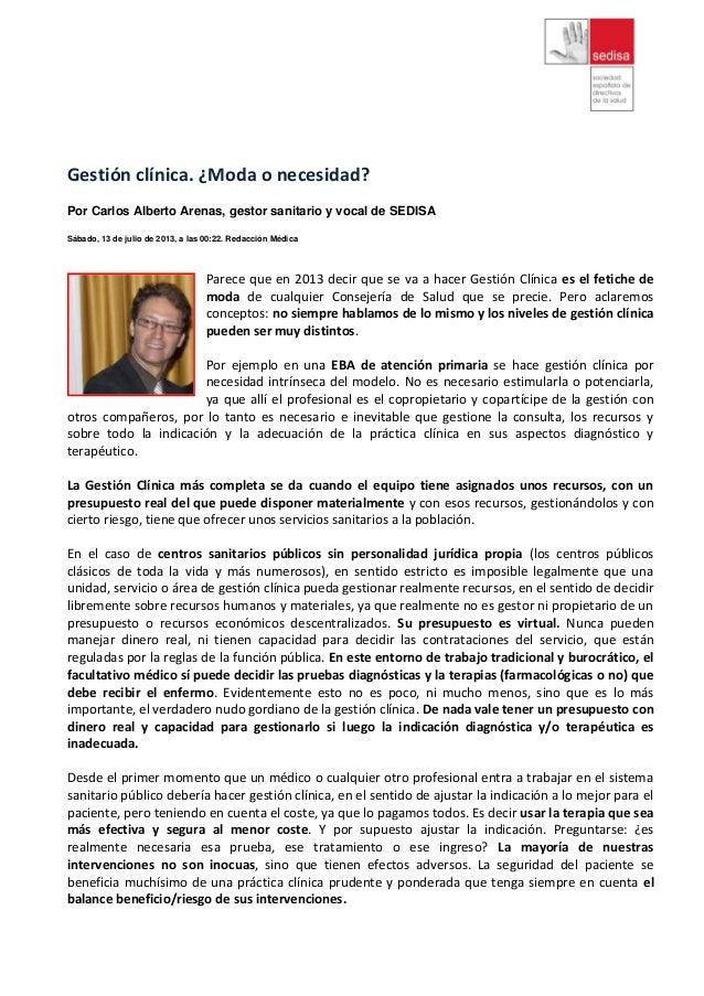 Gestión clínica. ¿Moda o necesidad? Por Carlos Alberto Arenas, gestor sanitario y vocal de SEDISA Sábado, 13 de julio de 2...