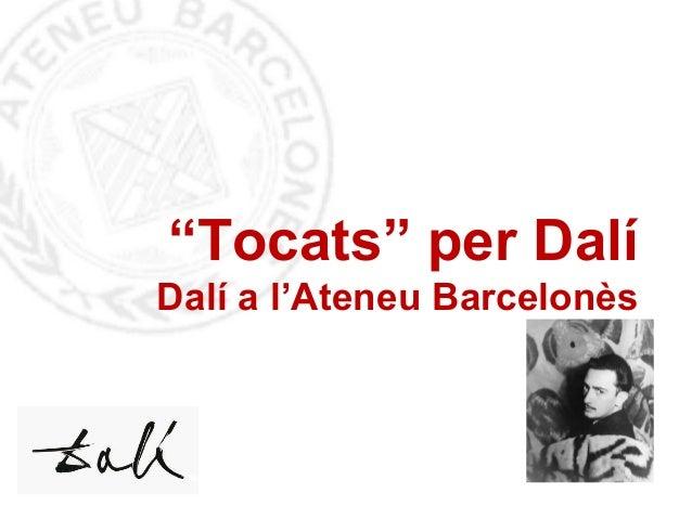 """""""Tocats"""" per Dalí. Dalí a l'Ateneu Barcelonès"""