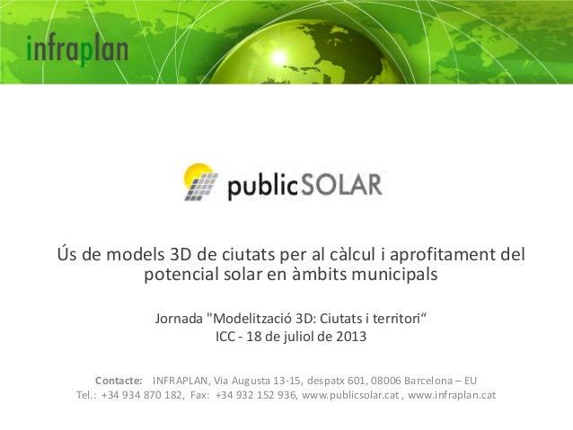 """Ús de models 3D de ciutats per al càlcul i aprofitament del potencial solar en àmbits municipals Jornada """"Modelització 3D:..."""