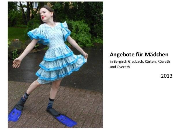 Angebote für Mädchen in Bergisch Gladbach, Kürten, Rösrath und Overath 2013