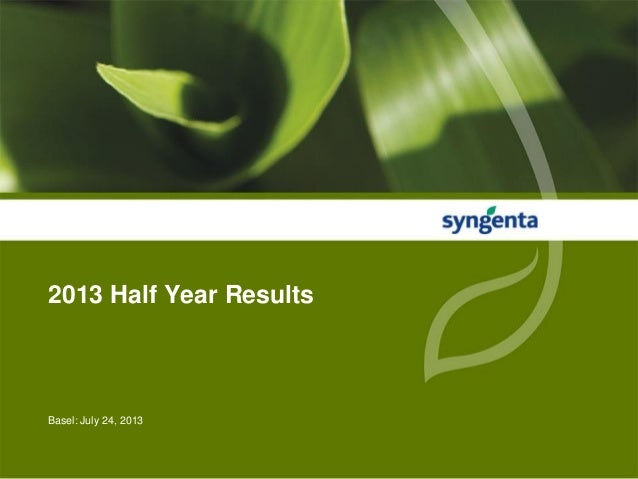 2013 Half Year Results  Basel: July 24, 2013