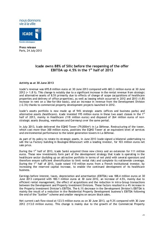 -1- Press release Paris, 24 July 2013 Icade owns 88% of Silic before the reopening of the offer EBITDA up 4.5% in the 1st ...