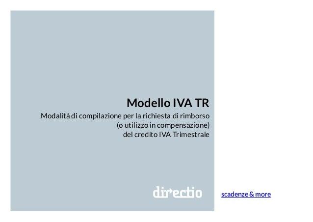 Modello IVA TR Modalità di compilazione per la richiesta di rimborso (o utilizzo in compensazione) del credito IVA Trimest...