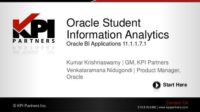 Contact Us 510.818.9480   www.kpipartners.com© KPI Partners Inc. Start Here Kumar Krishnaswamy   GM, KPI Partners Venkatar...