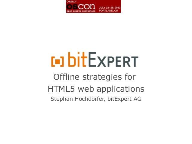 Offline Strategies for HTML5 Web Applications - oscon13