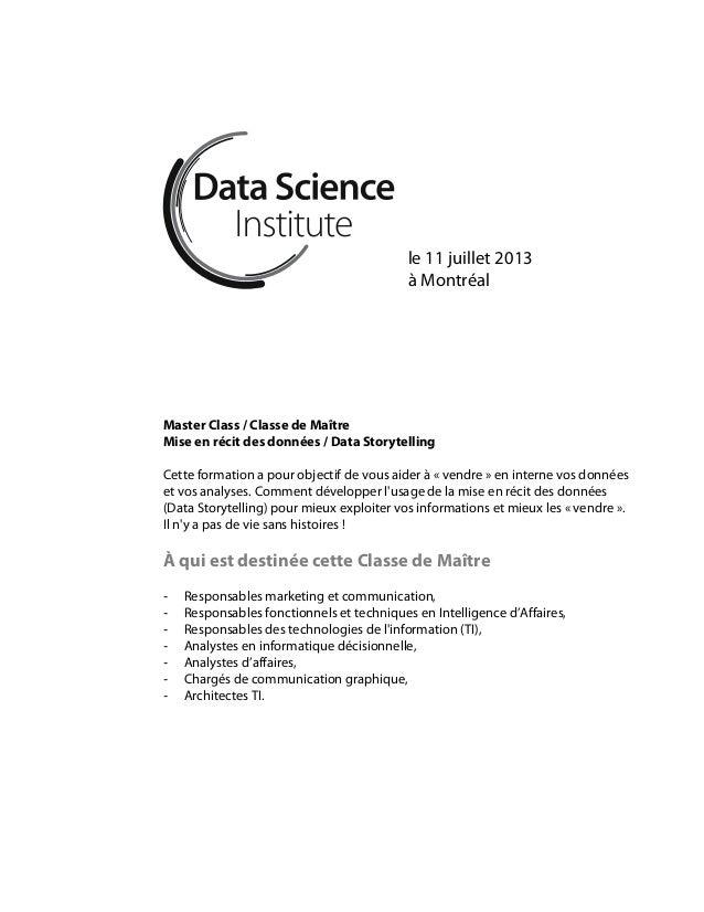 le 11 juillet 2013à MontréalMaster Class / Classe de MaîtreMise en récit des données / Data StorytellingCette formation a ...