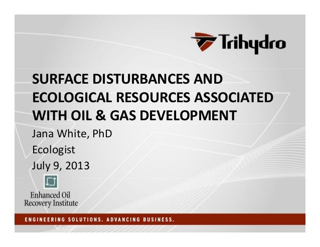 Surface Disturbances and Ecological Resources Associated with Oil & Gas Development